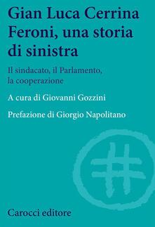 Winniearcher.com Gian  Luca Cerrina Feroni, una storia di sinistra. Il sindacato, il Parlamento, la cooperazione Image