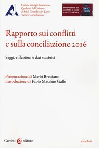 Rapporto sui conflitti e sulla conciliazione 2016