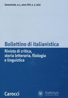 Bollettino di italianistica. Rivista di critica, storia letteraria, filologia e linguistica (2017). Vol. 2.pdf