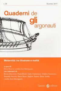 Quaderni de «Gli argonauti» (2017). Vol. 34: Maternità: tra illusione e realtà.