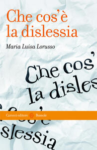 Che cos'è la dislessia - Maria Luisa Lorusso - ebook
