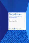 Libro Storia del teatro. Le idee e le forme dello spettacolo dall'antichità a oggi Luigi Allegri