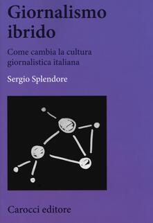 Capturtokyoedition.it Giornalismo ibrido. Come cambia la cultura giornalistica italiana Image