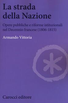Winniearcher.com La strada della Nazione. Opere pubbliche e riforme istituzionali nel Decennio francese (1806-1815) Image