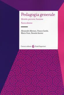 Pedagogia generale. Identità, percorsi, funzione - Franco Cambi,Marco Giosi,Alessandro Mariani - copertina