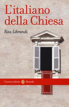 L' italiano della Chiesa - Rita Librandi - copertina