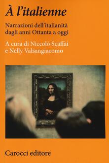À l'italienne. Narrazioni dell'italianità dagli anni ottanta a oggi - copertina