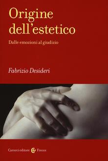 Origine dellestetico. Dalle emozioni al giudizio.pdf