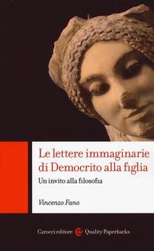 Le lettere immaginarie di Democrito alla figlia. Un invito alla filosofia.pdf