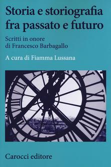 Secchiarapita.it Storia e storiografia fra passato e futuro. Scritti in onore di Francesco Barbagallo Image
