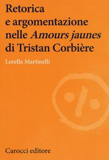 Retorica e argomentazione nelle «Amours jaunes» di Tristan Corbière.pdf