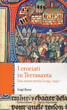 Ascotcamogli.it I crociati in Terrasanta. Una nuova storia (1095-1291) Image