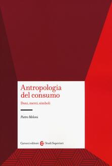 Antropologia del consumo - Pietro Meloni - copertina