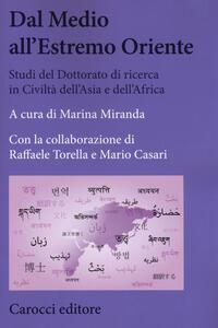 Dal Medio all'Estremo Oriente. Studi del dottorato di ricerca in Civiltà dell'Asia e dell'Africa
