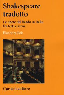Radiospeed.it Shakespeare tradotto. Le opere del Bardo in Italia fra testi e scena Image
