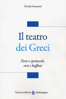Amatigota.it Il teatro dei greci. Feste e spettacoli, eroi e buffoni Image