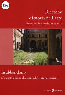 Osteriacasadimare.it Ricerche di storia dell'arte (2018). Vol. 126: In abbandono. L'incerto destino di alcuni edifici storici romani. Image