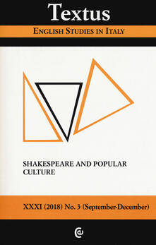 Textus. English studies in Italy (2018). Vol. 3: Shakespeare and popular culture..pdf