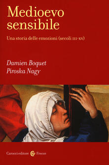 Medioevo sensibile. Una storia delle emozioni (secoli III-XV).pdf