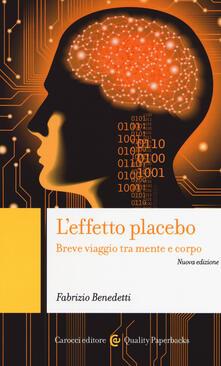 L effetto placebo. Breve viaggio tra mente e corpo.pdf