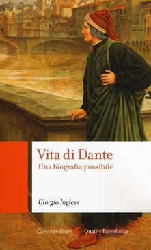 Vita di Dante. Una biografia possibile - Giorgio Inglese - copertina