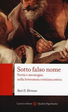 Voluntariadobaleares2014.es Sotto falso nome. Verità e menzogna nella letteratura cristiana antica Image
