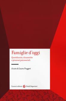 Famiglie doggi. Quotidianità, dinamiche e processi psicosociali.pdf