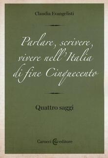 Amatigota.it Parlare, scrivere, vivere nell'Italia di fine Cinquecento. Quattro saggi Image