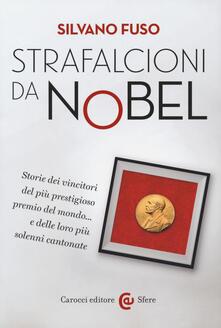 Grandtoureventi.it Strafalcioni da Nobel. Storie dei vincitori del più prestigioso premio del mondo... e delle loro più solenni cantonate Image