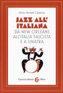 Steamcon.it Jazz all'italiana. Da New Orleans all'Italia fascista e a Sinatra Image