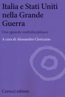 Italia e Stati Uniti nella grande guerra. Uno sguardo multidisciplinare.pdf