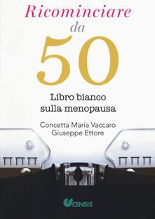 Ricominciare da 50. Libro bianco sulla menopausa.pdf