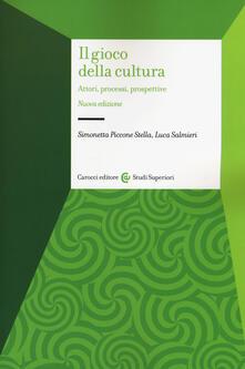 Il gioco della cultura. Attori, processi, prospettive.pdf
