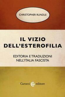 Ristorantezintonio.it Il vizio dell'esterofilia. Editoria e traduzioni nell'Italia fascista Image