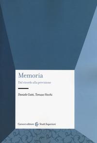 Memoria. Dal ricordo alla previsione - Gatti Daniele Vecchi Tomaso - wuz.it