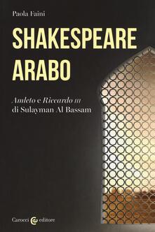 Listadelpopolo.it Shakespeare arabo. «Amleto» e «Riccardo III» di Sulayman Al Bassam Image