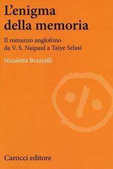 L' enigma della memoria. Il romanzo anglofono da V. S. Naipaul a Taiye Selasi