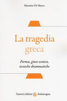 Grandtoureventi.it La tragedia greca. Forma, gioco scenico, tecniche drammatiche Image