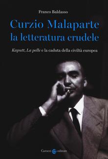 Curzio Malaparte la letteratura crudele. Kaputt, La pelle e la caduta della civiltà europea.pdf