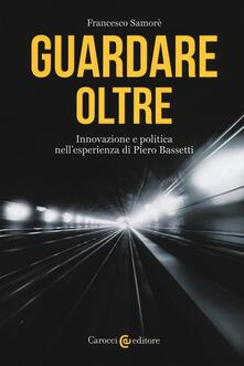 Guardare oltre. Innovazione e politica nellesperienza di Piero Bassetti.pdf