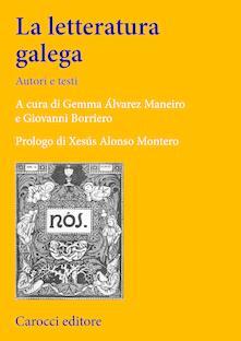 La letteratura galega. Autori e testi - Giovanni Borriero,Gemma Álvarez Maneiro - ebook