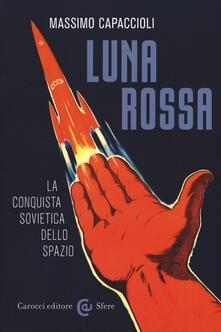 Radiospeed.it Luna rossa. La conquista sovietica dello spazio Image