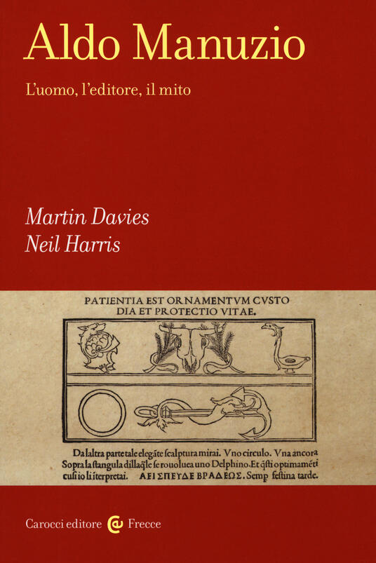 Aldo Manuzio. L'uomo, l'editore, il mito - Martin Davies,Neil Harris - copertina