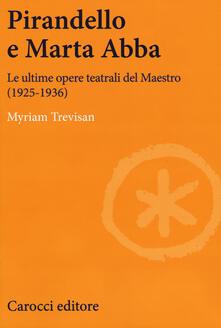 Filippodegasperi.it Pirandello e Marta Abba. Le ultime opere teatrali del Maestro (1925-1936) Image
