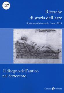 Winniearcher.com Ricerche di storia dell'arte (2019). Vol. 1: disegno dell'antico nel Settecento, Il. Image