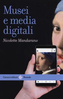 Musei e media digitali - Nicolette Mandarano - copertina