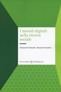 I I metodi digitali nella ricerca sociale - Gandini Alessandro Caliandro Alessandro - wuz.it