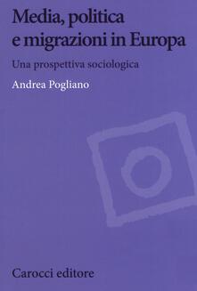 Media, politica e migrazioni in Europa. Una prospettiva sociologica.pdf