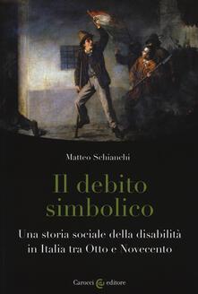 Liberauniversitascandicci.it Il debito simbolico. Una storia sociale della disabilità in Italia tra Otto e Novecento Image