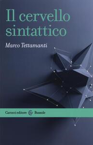 Libro Il cervello sintattico Marco Tettamanti